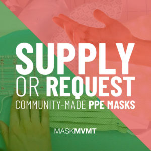 The Mask Movement - Supply or Request Home Made Cloth Face Masks
